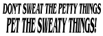 Don't Sweat The Petty Things Decal Sticker